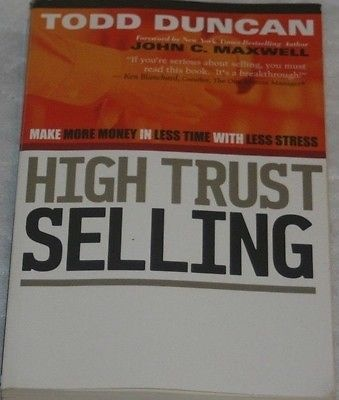 High Trust Selling  Make More Money in Less Time with Less Stress by Todd...