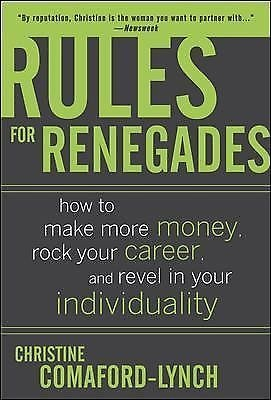 rules for renegades how to make more money rock your career and revel in your for sale. Black Bedroom Furniture Sets. Home Design Ideas